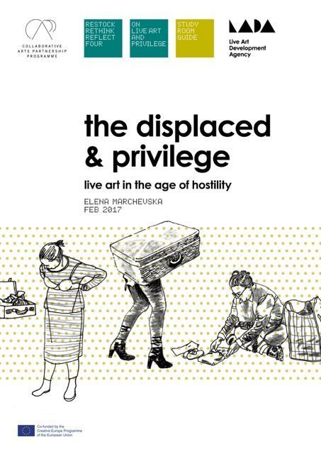 The Displaced and Privilege (Live Art in the age of hostility) –  A Study Room Guide